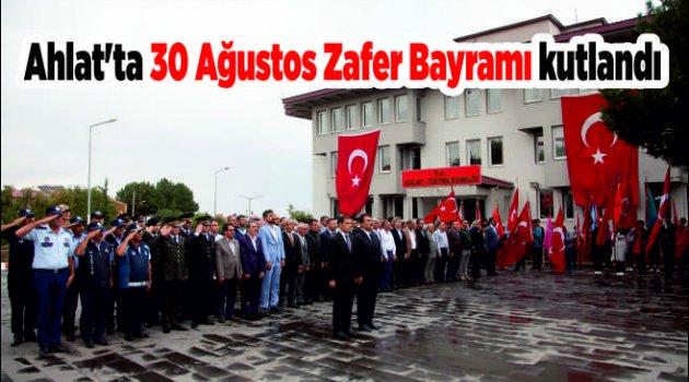 Ahlat'ta 30 Ağustos Zafer Bayramı kutlandı