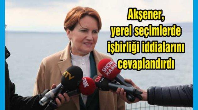 """Akşener, yerel seçimlerde işbirliği iddialarını cevaplandırdı: """"Kılıçdaroğlu ile hiçbir irtibatım olmadı"""""""