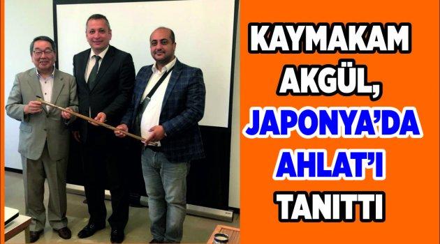 Kaymakam Akgül, Japonya'da Ahlat'ı Tanıttı