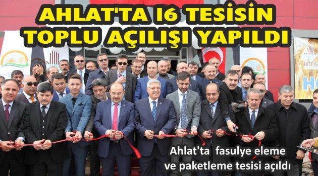 AHLAT'TA 16 TESİSİN TOPLU AÇILIŞI YAPILDI