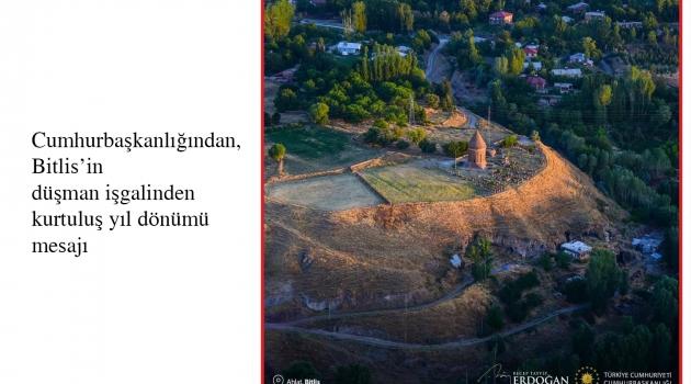 Cumhurbaşkanlığından, Bitlis'in düşman işgalinden kurtuluş yıl dönümü mesajı