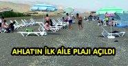 Ahlat'ın ilk aile plajı açıldı