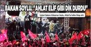 """BAKAN SOYLU, """"AHLAT ELİF GİBİ DİK DURDU"""""""