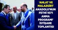 Ahlat ve Malazgirt Anadolu'nun Fethi 1071 Anma Programı İstişare Toplantısı