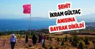 Ahlatlı şehit İkram Gültaç anısına Türk bayrağı dikildi