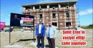 Ahlatlı Şehit Eren Öztürk'ün vasiyet ettiği cami yapılıyor