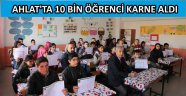 AHLAT'TA 10 BİN ÖĞRENCİ KARNE ALDI