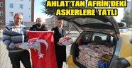 Ahlat'tan Afrin'deki askerlere tatlı