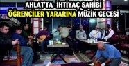 Ahlat'ta ihtiyaç sahibi öğrenciler yararına müzik gecesi