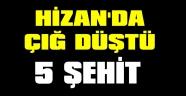 Hizan'da çığ düştü: 5 şehit