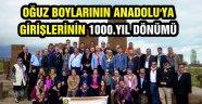 OĞUZ BOYLARININ ANADOLU'YA GİRİŞLERİNİN 1000.YIL DÖNÜMÜ