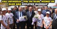 """Vali Ustaoğlu: """"Yol da olur, hizmet de olur ama devletsiz olunmaz"""""""