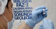 Yerli aşıda Faz-3 çalışmalarına nisan ayının sonunda geçilecek