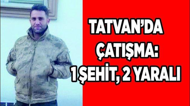 Tatvan'da çatışma: 1 şehit, 2 yaralı