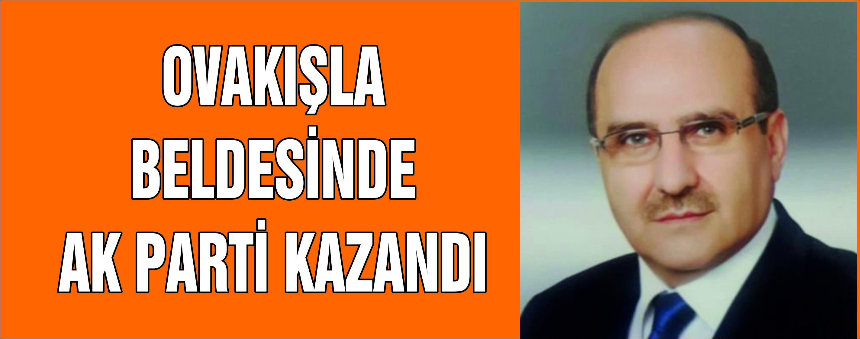 OVAKIŞLA BELDESİNDE AK PARTİ KAZANDI