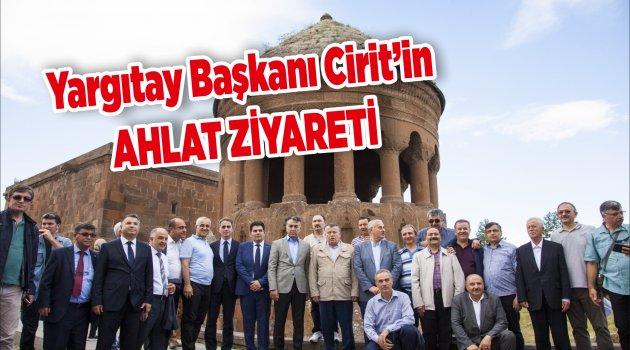 Yargıtay Başkanı Cirit'in Ahlat Ziyareti